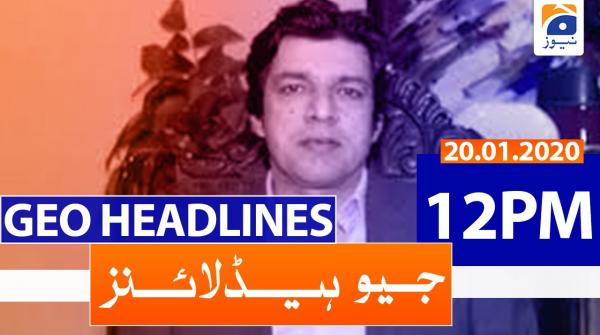 Geo Headlines 12 PM | 20th January 2020