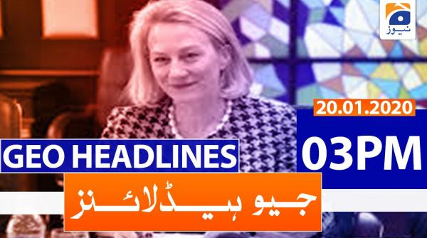 Geo Headlines 03 PM | 20th January 2020