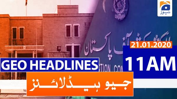 Geo Headlines 11 AM | 21st January 2020