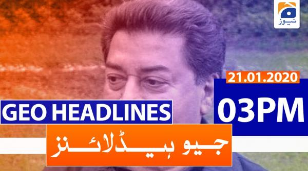 Geo Headlines 03 PM | 21st January 2020
