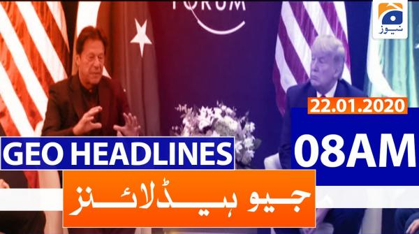 Geo Headlines 08 AM | 22nd January 2020