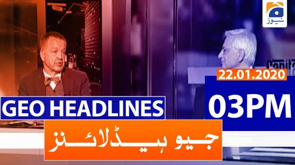Geo Headlines 03 PM | 22nd January 2020