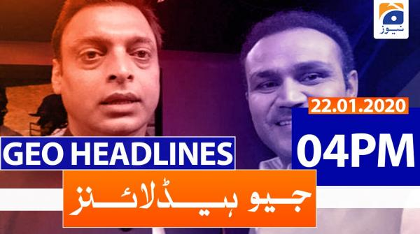 Geo Headlines 04 PM | 22nd January 2020
