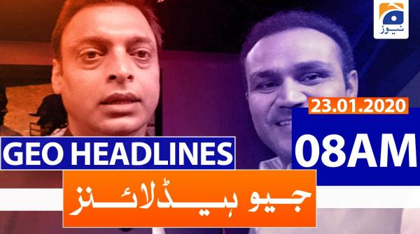 Geo Headlines 08 AM | 23rd January 2020
