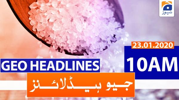 Geo Headlines 10 AM | 23rd January 2020