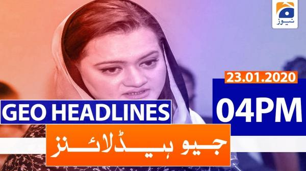 Geo Headlines 04 PM | 23rd January 2020