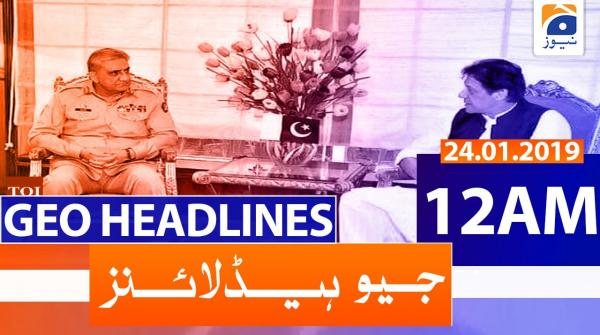 Geo Headlines 12 AM | 24th January 2020