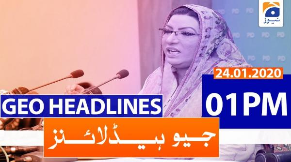 Geo Headlines 01 PM | 24th January 2020