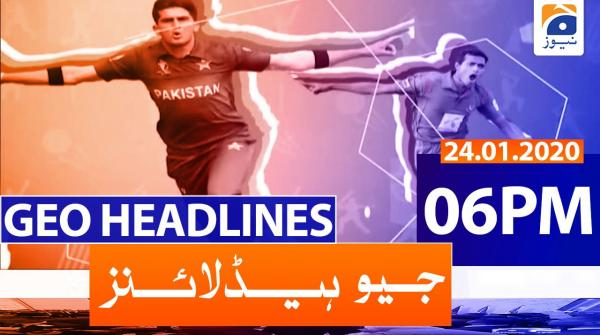 Geo Headlines 06 PM | 24th January 2020