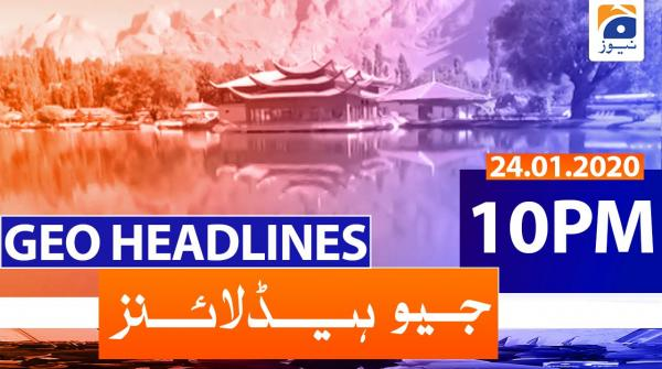 Geo Headlines 10 PM | 24th January 2020