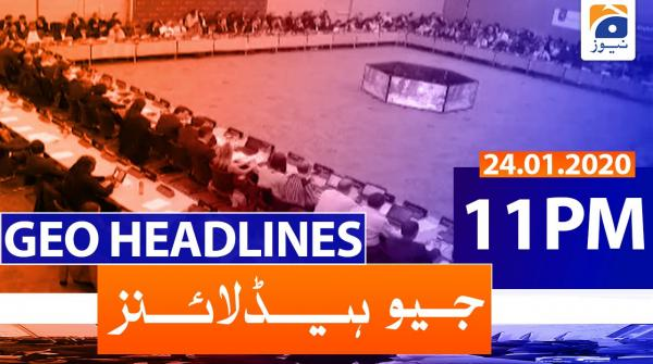 Geo Headlines 11 PM | 24th January 2020