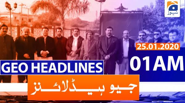 Geo Headlines 01 ٓAM | 25th January 2020