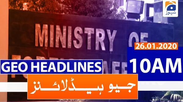 Geo Headlines 10 AM | 26th January 2020