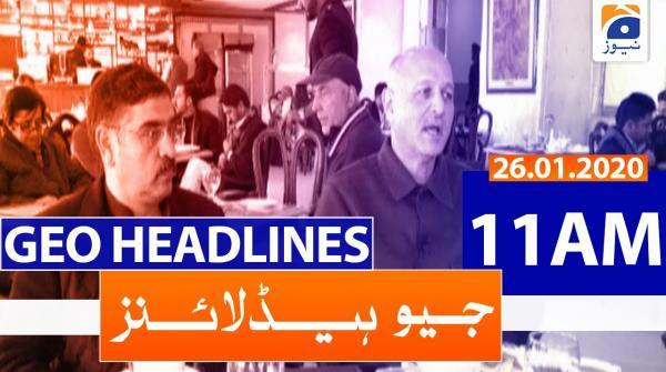 Geo Headlines 11 AM | 26th January 2020