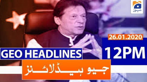 Geo Headlines 12 PM | 26th January 2020