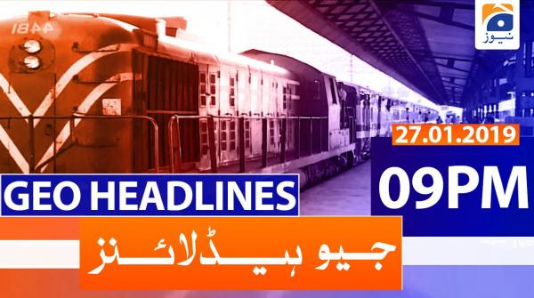 Geo Headlines 09 PM | 27th January 2020