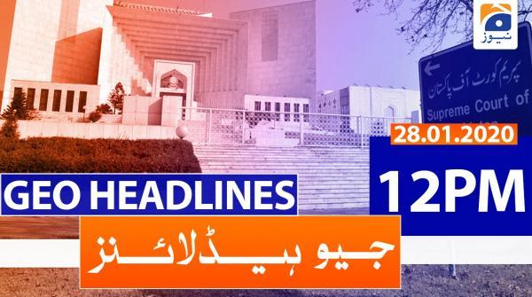 Geo Headlines 12 PM | 28th January 2020