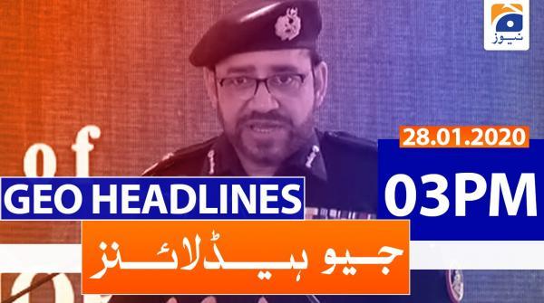 Geo Headlines 03 PM | 28th January 2020