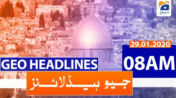 Geo Headlines 08 AM | 29th January 2020