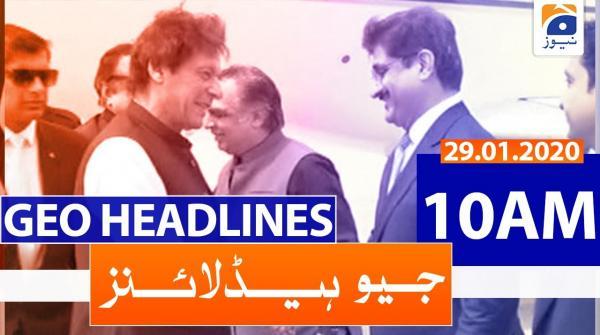 Geo Headlines 10 AM | 29th January 2020
