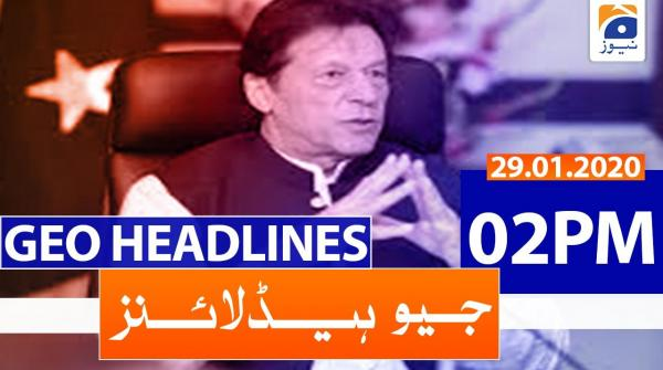 Geo Headlines 02 PM | 29th January 2020