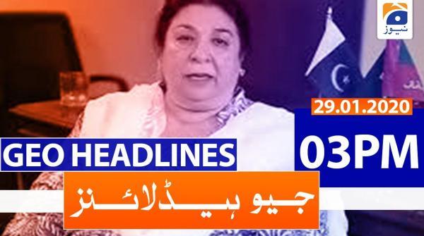 Geo Headlines 03 PM | 29th January 2020