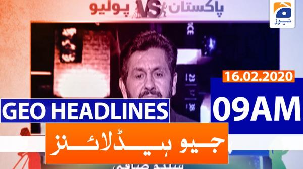 Geo Headlines 09 AM | 16th February 2020