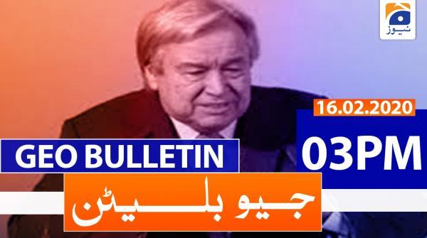 Geo Bulletin 03 PM | 16th February 2020
