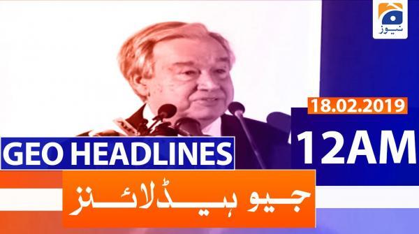 Geo Headlines 12 AM | 18th February 2020