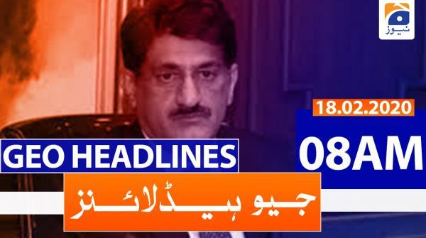 Geo Headlines 08 AM | 18th February 2020