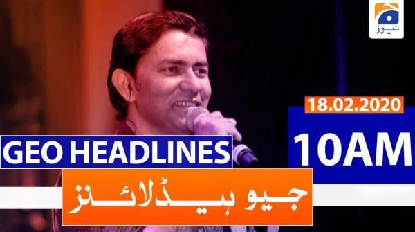 Geo Headlines 10 AM | 18th February 2020
