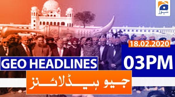 Geo Headlines 03 PM | 18th February 2020