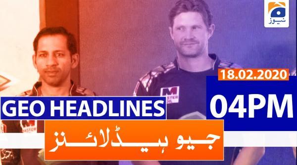 Geo Headlines 04 PM | 18th February 2020
