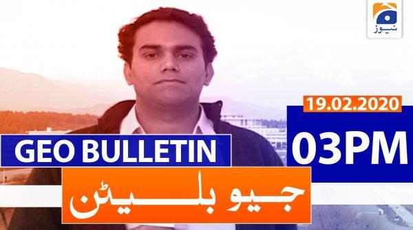 Geo Bulletin 03 PM | 19th February 2020
