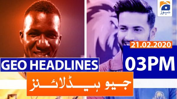 Geo Headlines 03 PM | 21st February 2020
