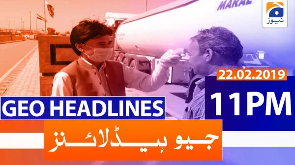 Geo Headlines 11 PM | 22nd February 2020