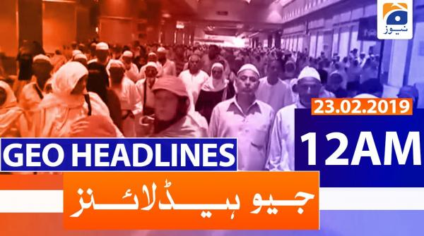 Geo Headlines 12 AM | 23rd February 2020