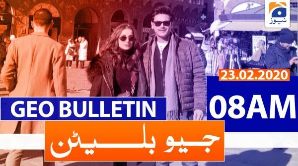 Geo Bulletin 08 AM | 23rd February 2020