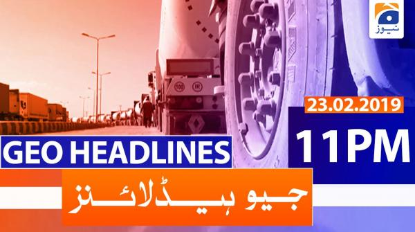 Geo Headlines 11 PM | 23rd February 2020
