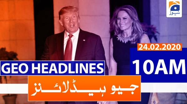 Geo Headlines 10 AM | 24th February 2020