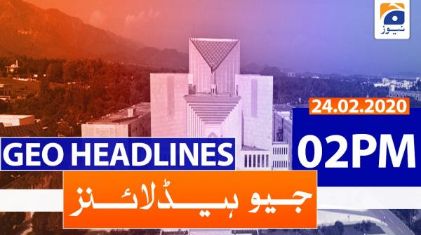 Geo Headlines 02 PM | 24th February 2020