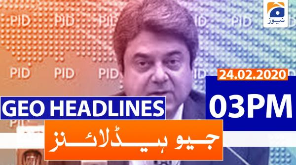 Geo Headlines 03 PM | 24th February 2020