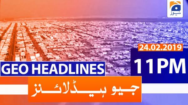 Geo Headlines 11 PM | 24th February 2020