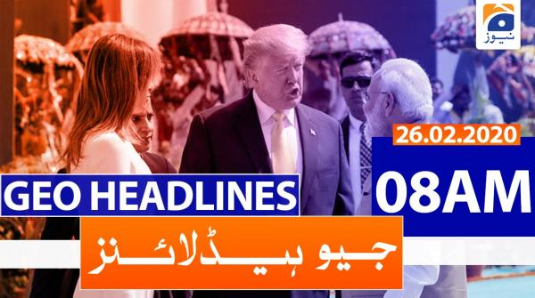 Geo Headlines 08 AM | 26th February 2020
