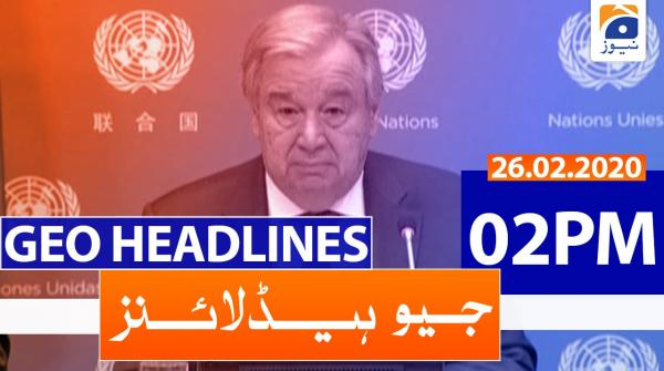 Geo Headlines 02 PM | 26th February 2020