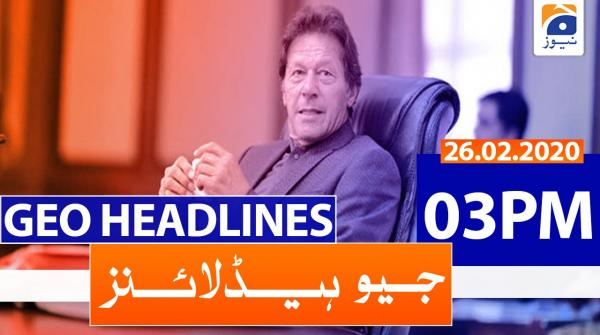 Geo Headlines 03 PM | 26th February 2020
