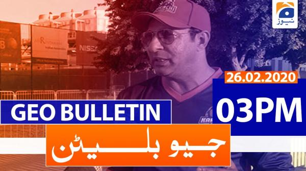 Geo Bulletin 03 PM | 26th February 2020