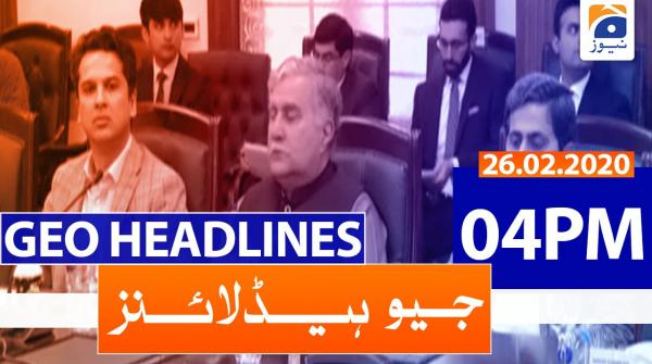 Geo Headlines 04 PM | 26th February 2020