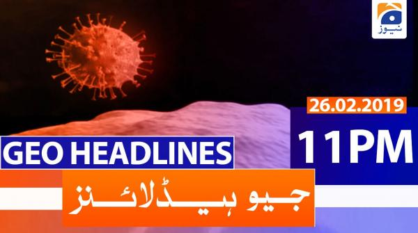 Geo Headlines 11 PM | 26th February 2020