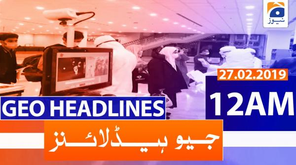 Geo Headlines 12 AM | 27th February 2020